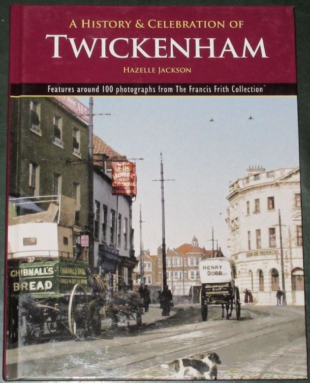 A History and Celebration of Twickenham, by Hazelle Jackson